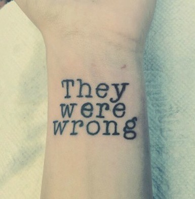 They Were Wrong Tattoo